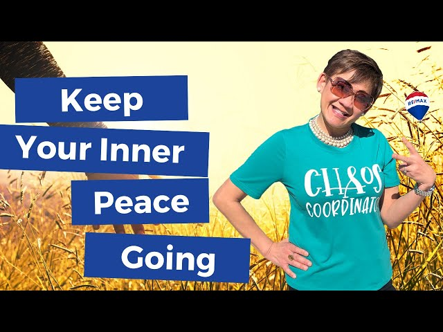 Keep Your Inner Peace Going | Kasama Lee, Napa and Solano Counties Realtor