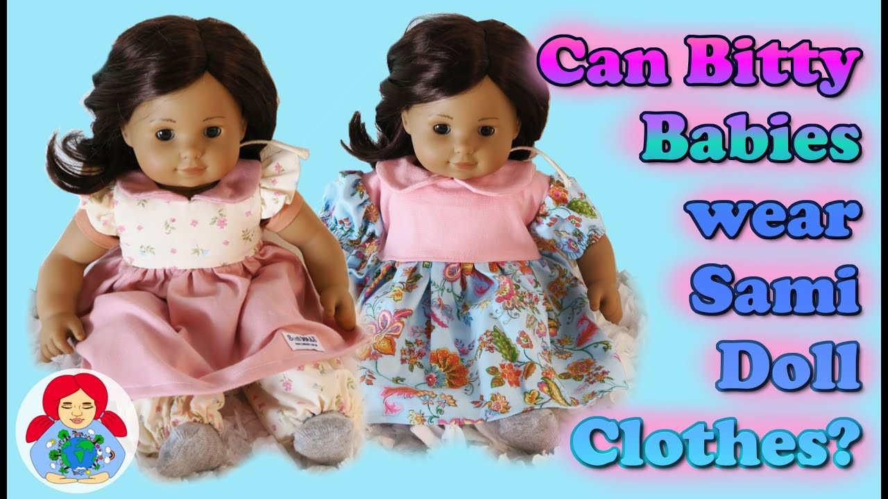 Can Bitty Babies wear Sami Doll Clothes Does the new pattern fit