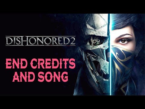 DISHONORED 2 End Credits Song - The Sands of Serkonos – Lyrics on Screen