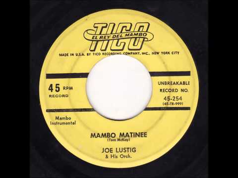 Joe Lustig - Mambo Matinee