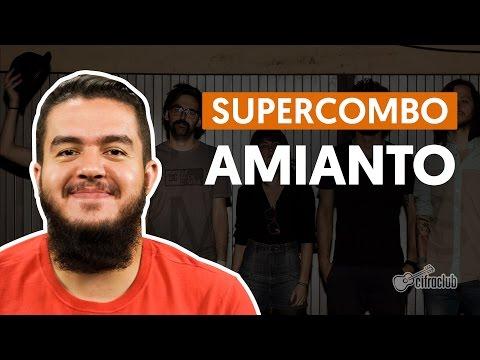 Amianto - Supercombo (aula De Violão Completa)