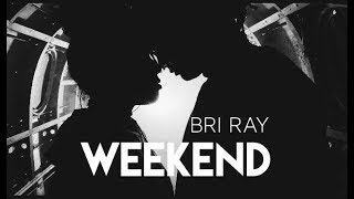 Weekend // SZA (Official Bri Ray Cover)