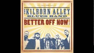 Kilborn Alley Blues Band - Whoa Yeah Woman