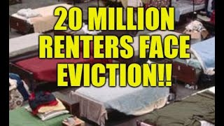 20 MILLION RENTERS FACE EVICTION, FORECLOSURES LOOM, HOUSING CRASH, HOMELESS NATION, CITIES AT RISK