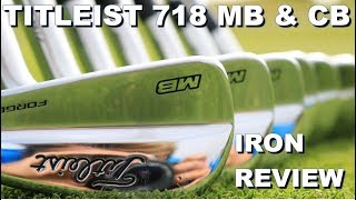 Titleist 718 MB & CB Review