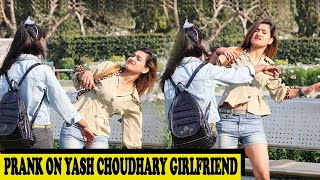 Prank On Yash Choudhary Girlfriend | Rits Dhawan