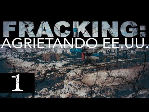 'Fracking': Agrietando EE.UU. (Parte 1)