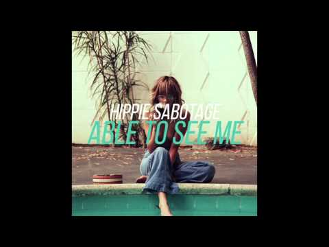 "Hippie Sabotage - ""Able to See Me"" [Official Audio]"