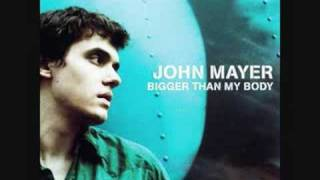"""A catchy yet simple track off of John Mayer's """"Bigger Than My Body ..."""