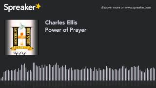 Power of Prayer (part 1 of 2)