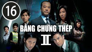 Bằng chứng thép II  16/30 (tiếng Việt); DV chính: Âu Dương Chấn Hoa, Trịnh Gia Dĩnh ; TVB/2008