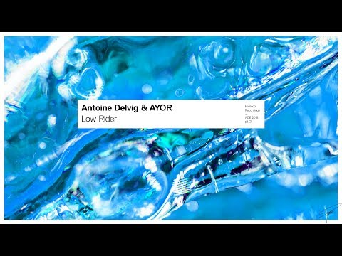 Antoine Delvig & AYOR - Low Rider (Extended Mix)
