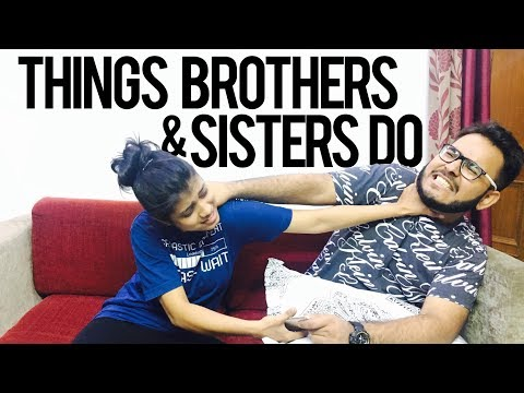 Things Brothers & Sisters Do | Best Relationship  | Indian Dose