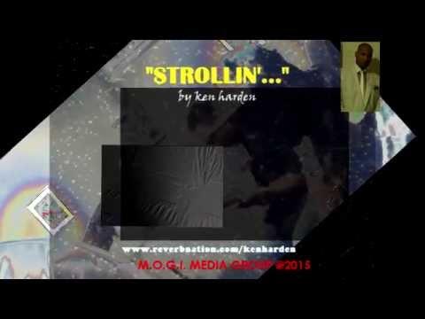 "ken harden presents: ""Strollin'..."""