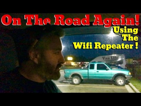 Van Life; On The Road Again! Using The Wifi Repeater!