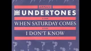 The Undertones ''When Saturday Comes''