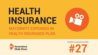 Are Maternity Expenses covered in health insurance plans? | Health Insur...