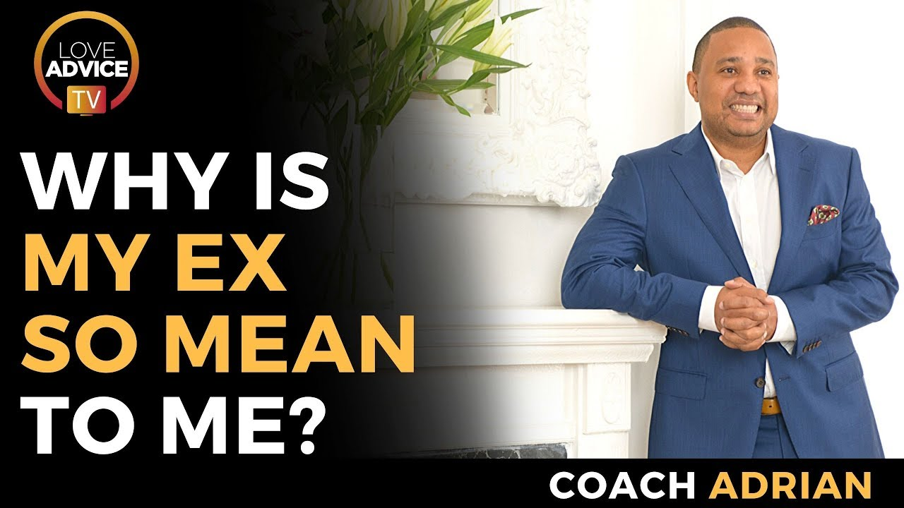 Why Is My Ex So Angry Towards Me | My Ex Is Mean To Me