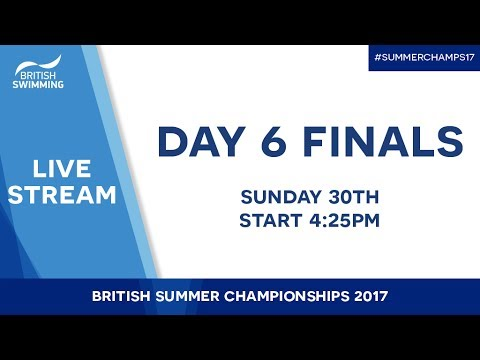 British Summer Champs 2017 – Day 6 Finals