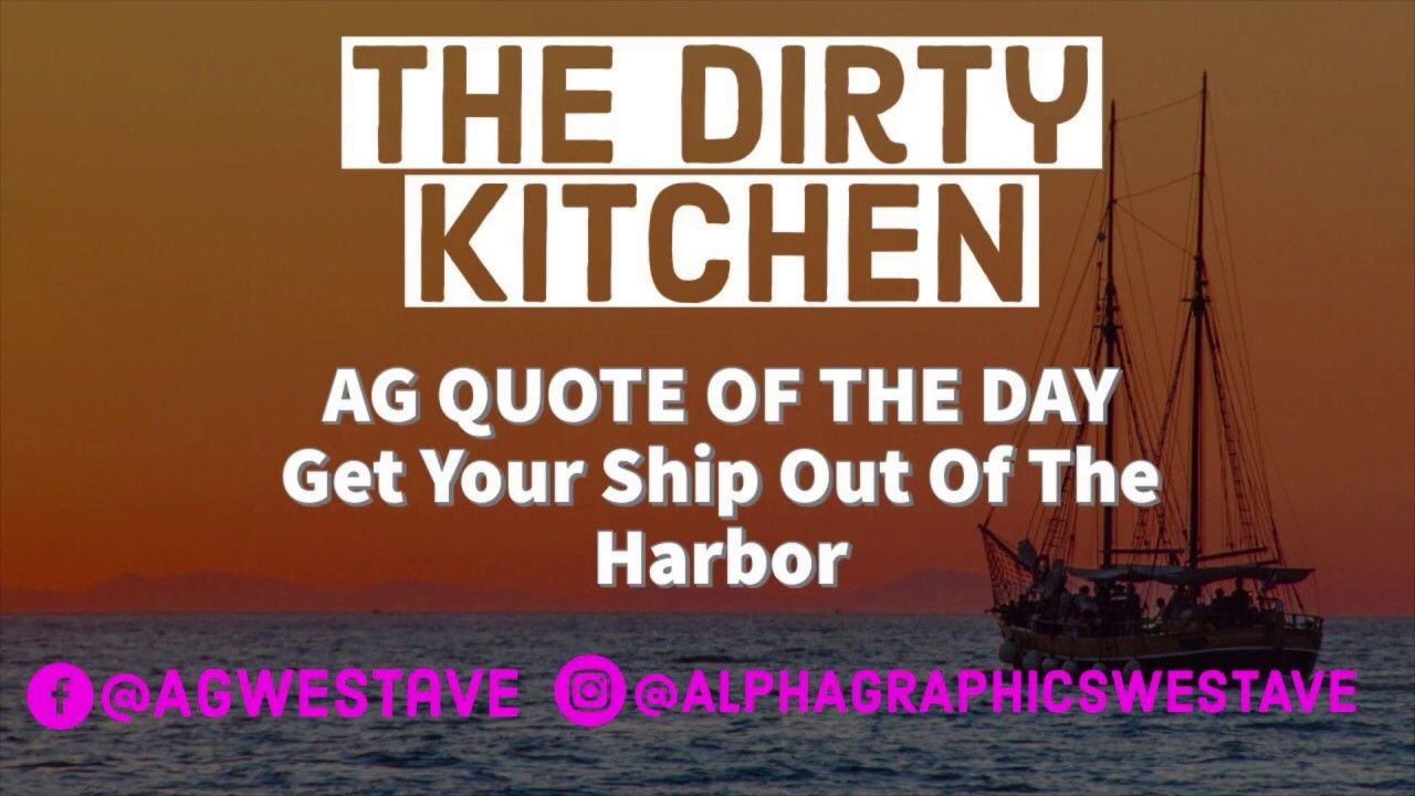 Ag Quote | Get Your Ship Out Of The Harbor Ag Quote Of The Day The Dirty