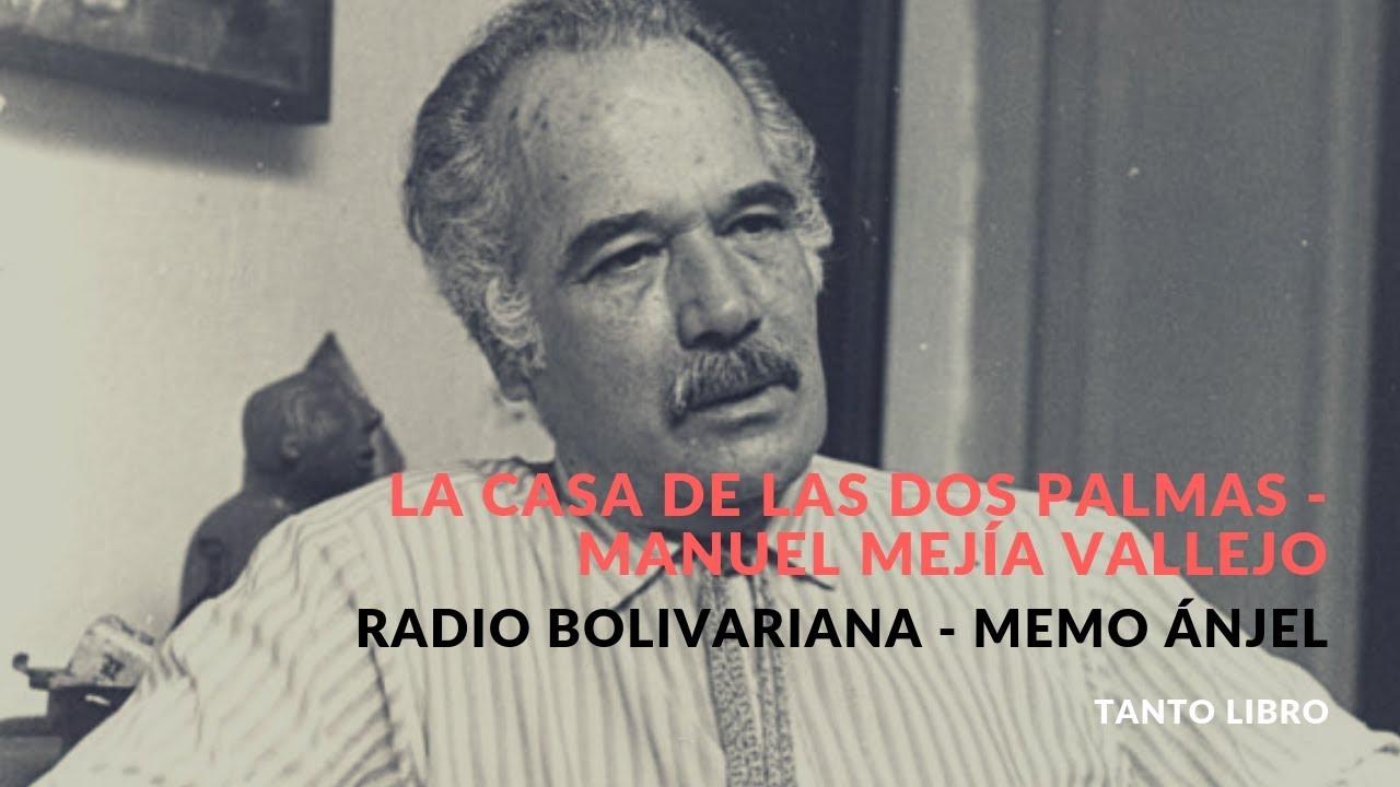 La casa de las dos palmas, Manuel Mejía Vallejo - YouTube