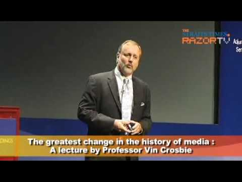 Singapore 2010 Lecture  - part 3  - Vin Crosbie: Media Change Only Seem Inexplicable