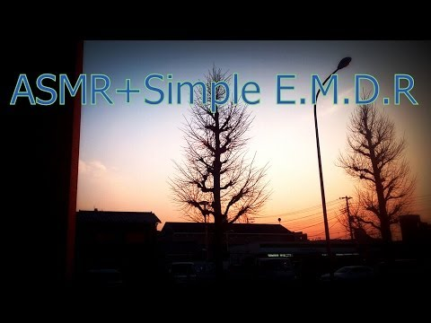 ASMR+Simple EMDR (Eye Movement Desensitization and Reprocessing)