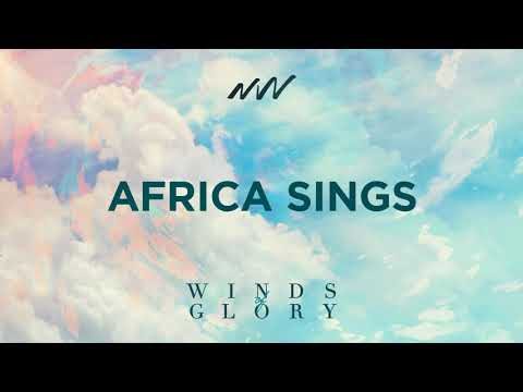 Africa Sings - Winds of Glory | New Wine Music