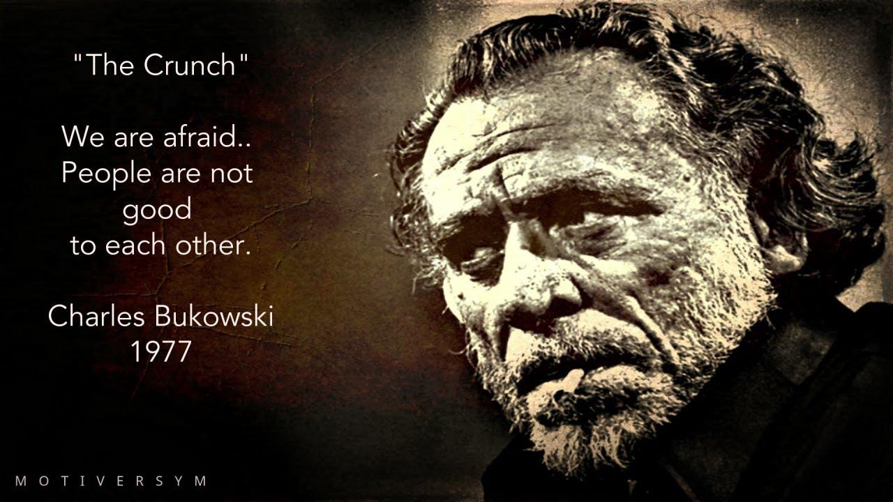 "The Crunch"" Charles Bukowski - YouTube"
