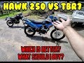 Hawk 250 vs TBR7 side by side Comparison. Which bike is better, Which should I buy?