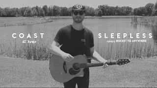 SLEEPLESS - #CoastAtHome