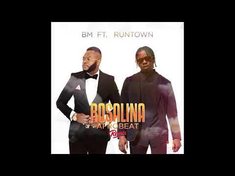 BM feat. Runtown - Rosalina (Afrobeat Remix)