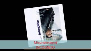 Incognito - MISUNDERSTOOD