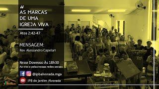 As Marcas de uma Igreja Viva  - (Atos 2:42-47) - Rev. Alessandro Capelari - IPB Alvorada - 16/08/20