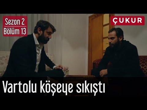 Çukur 2.Sezon 13.Bölüm - Vartolu Köşeye Sıkıştı