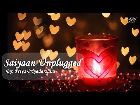 Saiyaan Unplugged Cover | Kailash Kher | By Priya Priyadarshini