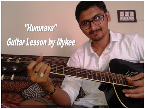 """""""Humnava"""" Guitar Lesson by Mykee"""