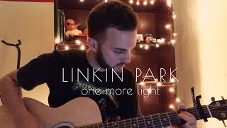 Linkin Park - One More Light [Acoustic Cover]