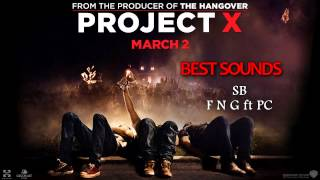 Project X The Real Soundtrack - SB - F N G ft PC