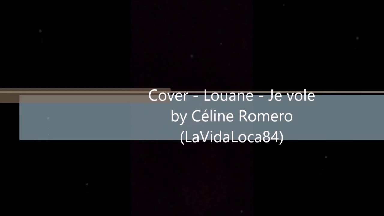 louane je vole cover by c lina romero youtube. Black Bedroom Furniture Sets. Home Design Ideas