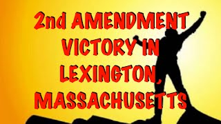 2nd Amendment Victory In Lexington, Massachusetts