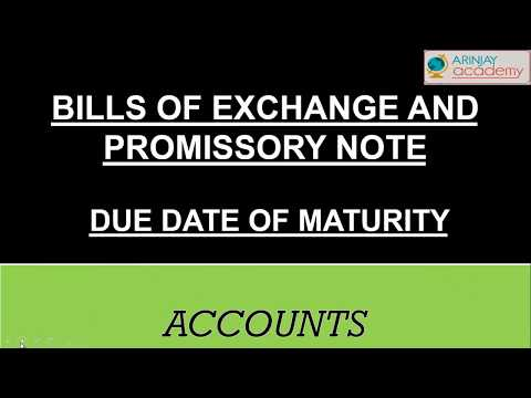 Bills of exchange and promissory note - Due date of matuarity - Accounts