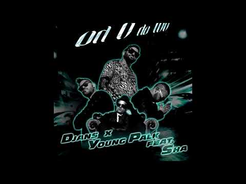 DJANS x Young Palk x Sha - Od 0 do 100