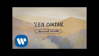 YBN Cordae - Thousand Words (Official Lyric Videos)