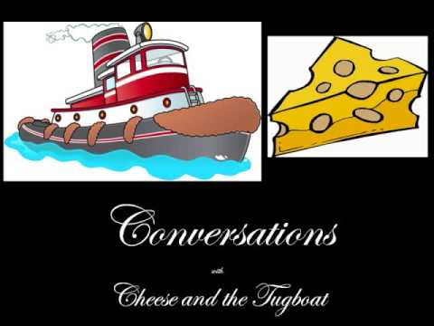 Conversations with Cheese and the Tugboat - Episode 15
