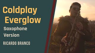 Coldplay - Everglow - Saxophone Cover [feat. Ricardo Branco]