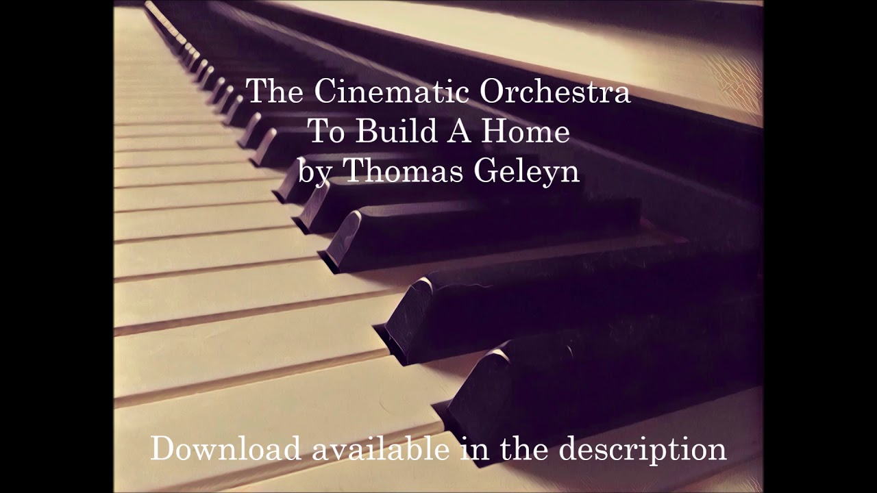 The Cinematic Orchestra To Build A Home Instrumental Cover Youtube