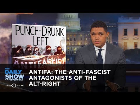 Thumbnail: Antifa: The Anti-Fascist Antagonists of the Alt-Right: The Daily Show