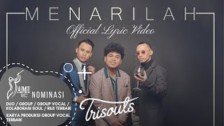 TRISOULS - Menarilah (Official Lyric Video)