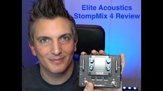 Elite Acoustics StompMix 4 Review & Demo